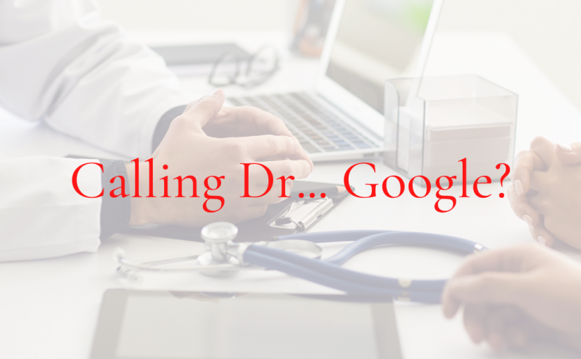 Don't Let Dr. Google Freak You Out!